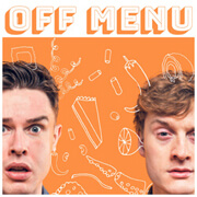 Off Menu Podcast